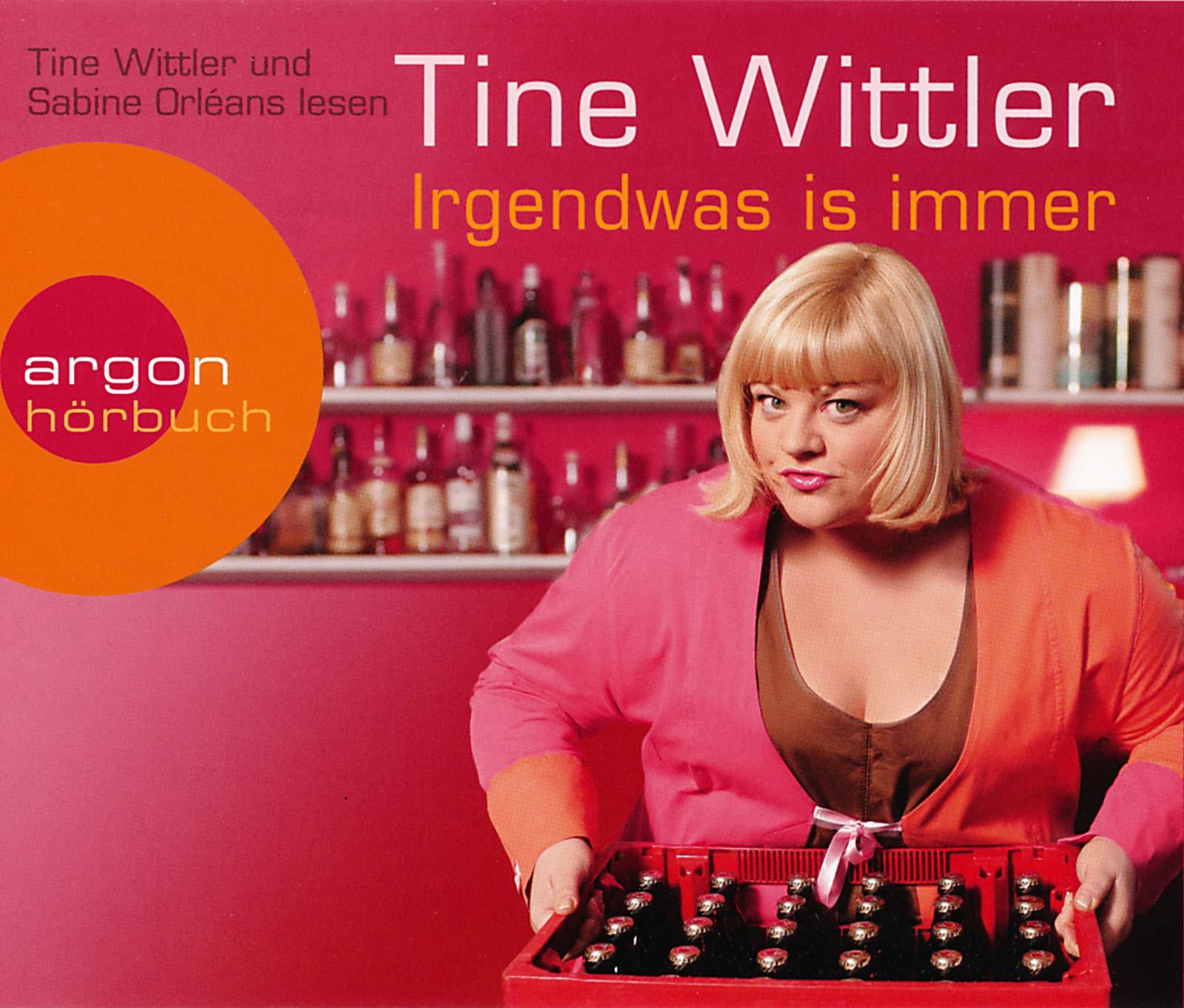 Irgendwas is immer: Amazon.de: Tine Wittler, Sabine Orléans: Bücher