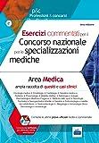 Esercizi commentati per il concorso nazionale per le specializzazioni mediche. Area medica. Con software di simulazione