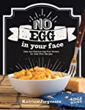 No Egg on Your Face!: Easy and Delicious Egg-Free Recipes for Kids With Allergies (Allergy Aware Cookbooks)