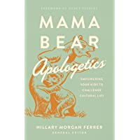 Mama Bear Apologetics (R): Empowering Your Kids to Challenge Cultural Lies
