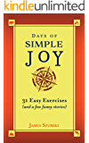 Days of Simple Joy: 31 Easy Exercises (and a few funny stories)