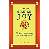 Days of Simple Joy: 31 Easy Exercises (and a few funny stories) (English Edition)