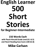 English Learner 500 Short Stories for Beginner-Intermediate