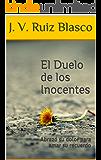 El Duelo de los Inocentes: Abrazó su dolor para amar su recuerdo