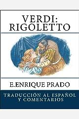 Verdi: Rigoletto: Traduccion al Espanol y Comentarios (Opera en Espanol) (Spanish Edition) Kindle Edition