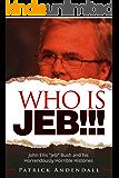 "Who is Jeb!!!: John Ellis ""Jeb"" Bush and his Horrendously Horrible Histories"