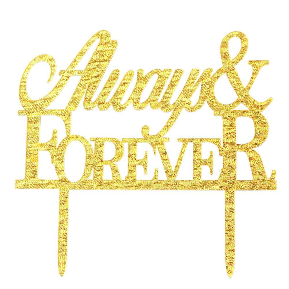 And Any Other Special Day Bachelorete Party Engagement Cake Decoration Photo Booth Props For Wedding Glitter Acrylic Always and Forever Wedding Cake Topper Bridal Shower Gold