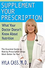 Supplement Your Prescription: What Your Doctor Doesn't Know about Nutrition Paperback