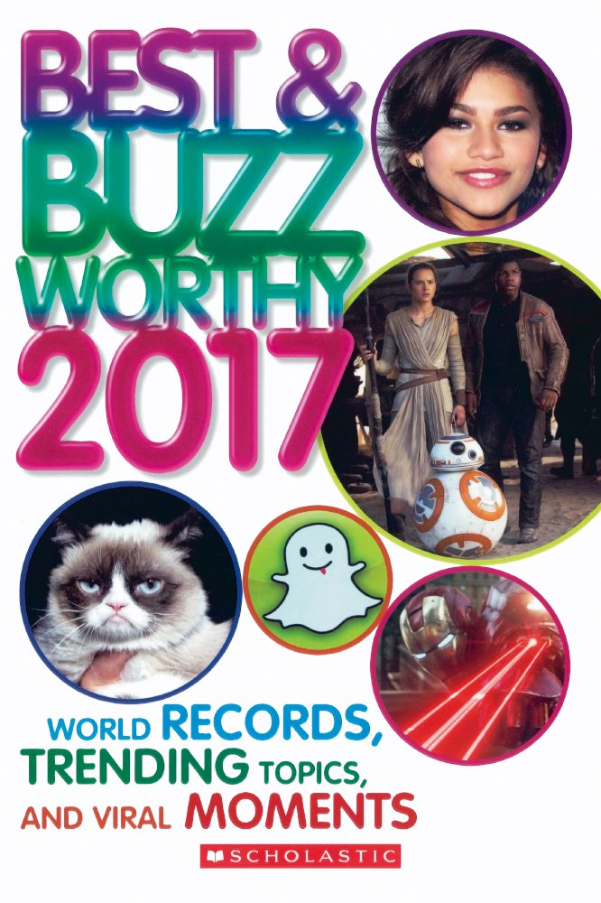 Best & Buzzworthy 2017: World Records, Tending Topics, And Viral Moments (Turtleback School & Library Binding Edition)