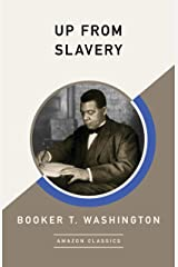 Up from Slavery (AmazonClassics Edition) (English Edition) eBook Kindle