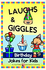 Birthday Jokes for Kids: A Gift of Birthday Jokes! (Themed Joke Books Book 11) Kindle Edition