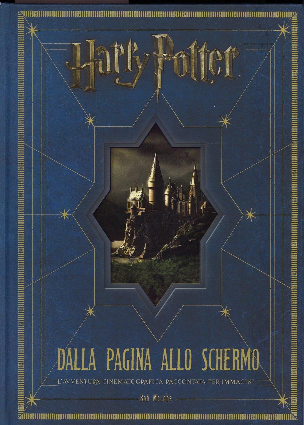 Harry Potter dalla pagina allo schermo. L'avventura cinematografica raccontata per immagini. Ediz. illustrata Copertina rigida – 3 dic 2014 Bob McCabe A. Toscani V. Valli Panini Comics