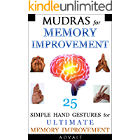 Mudras for Memory Improvement: 25 Simple Hand Gestures for Ultimate Memory Improvement (Mudra Healing Book 10) (English Edition)
