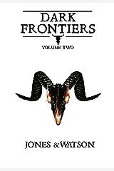 Dark Frontiers: Volume 2 Kindle Edition