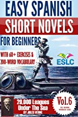 Jules Verne 2: Easy Spanish Short Novels for Beginners With 60+ Exercises & 200-Word Vocabulary (Learn Spanish): 20,000 Leagues Under The Sea (ESLC Reading Workbook Series nº 6) (Spanish Edition) Kindle Edition