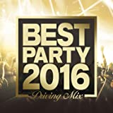 BEST PARTY 2016-Driving Mix-