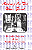 Cooking On The Home Front: Favorite Recipes Of The World War II Years
