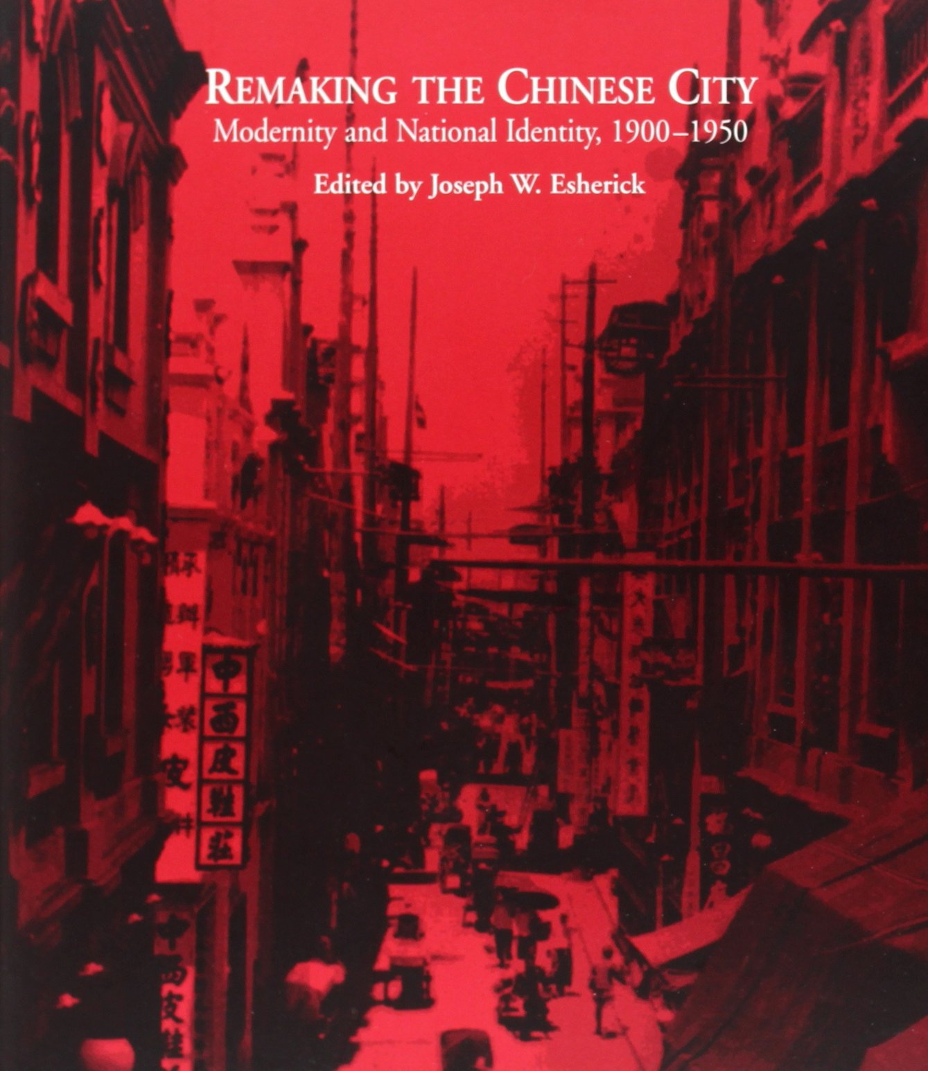 Download Remaking the Chinese City: Modernity and National Identity, 1900-1950 ebook