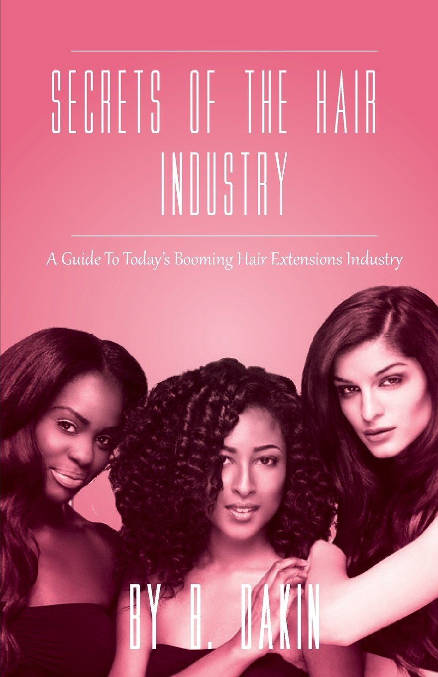 Secrets Of The Hair Industry A Guide To Todays Booming Hair