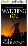 WATCHING YOU a gripping crime mystery full of dark secrets