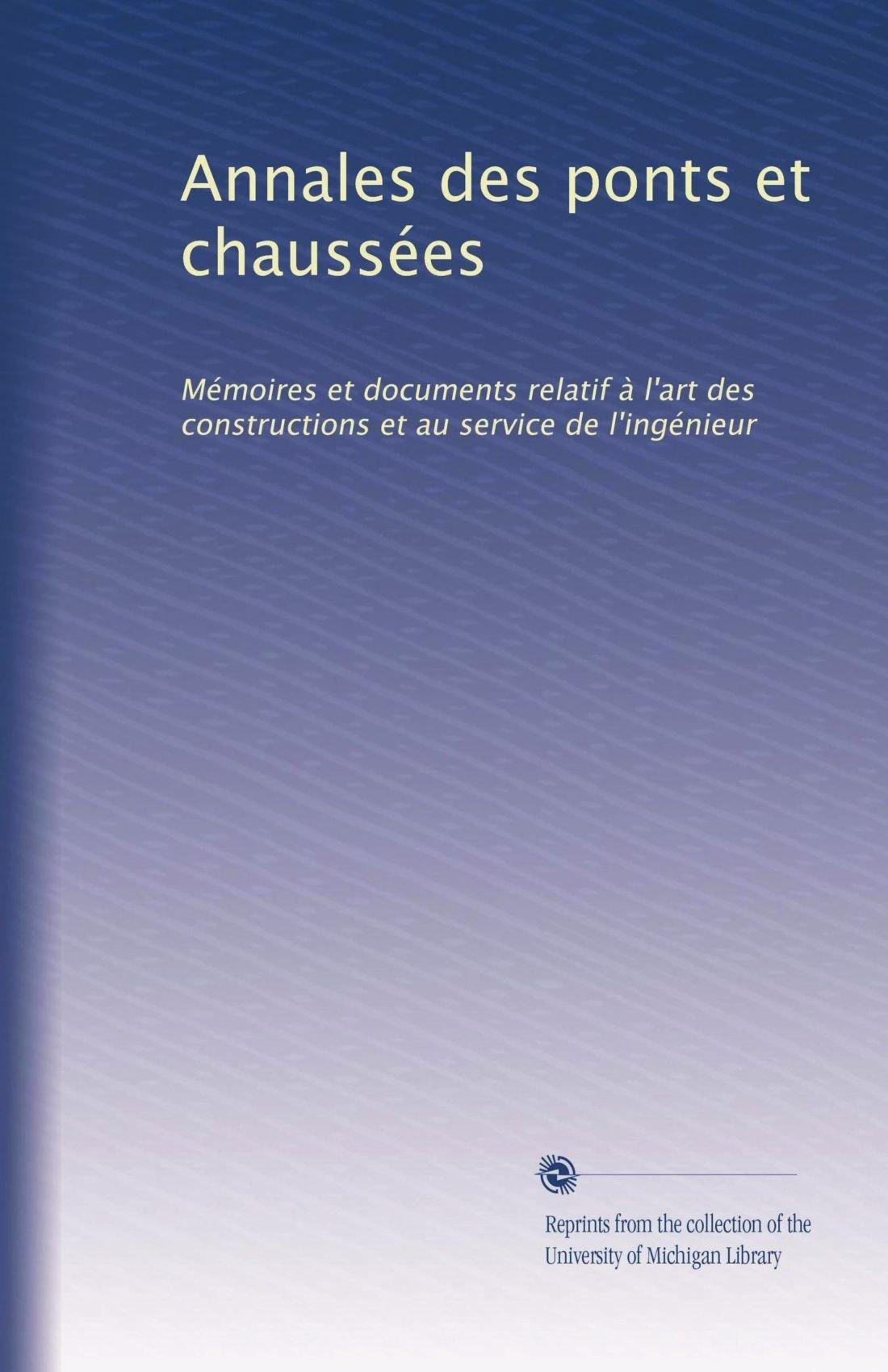 Download Annales des ponts et chaussées: Mémoires et documents relatif à l'art des constructions et au service de l'ingénieur (Volume 39) (French Edition) ebook