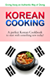 Giving away an authentic way of doing Korean Cooking: A perfect Korean Cookbook to start with something new today!! (English Edition)