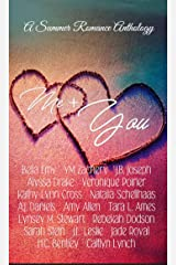 Me + You: A Summer Romance Anthology Kindle Edition