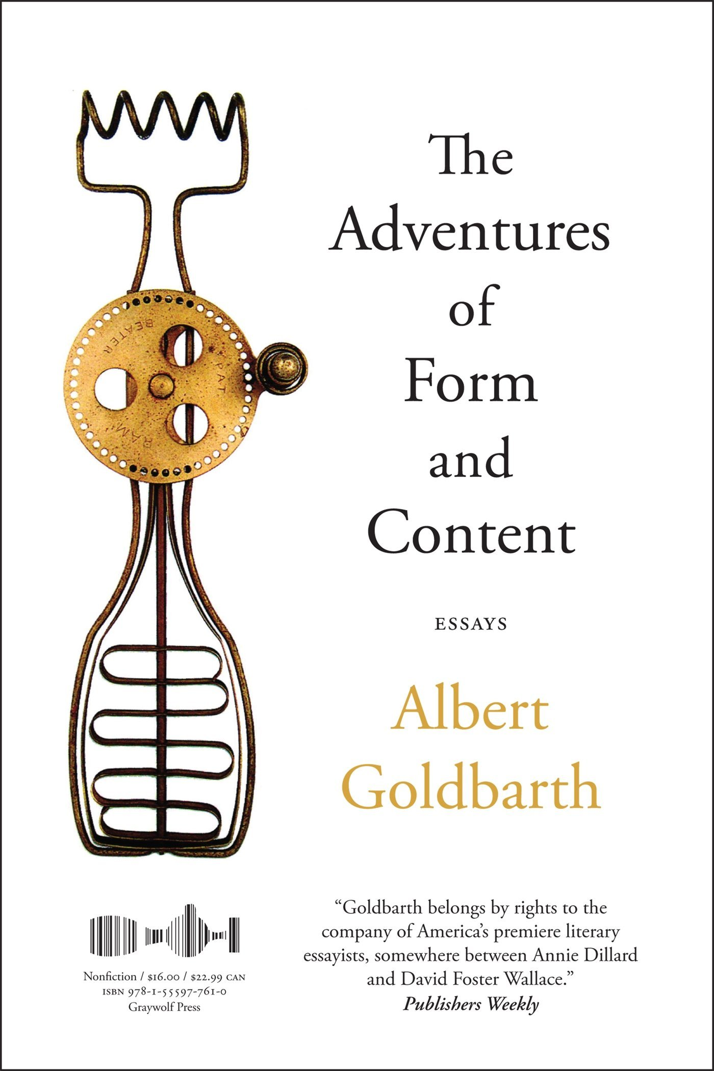 the adventures of form and content essays albert goldbarth the adventures of form and content essays albert goldbarth 9781555977610 com books