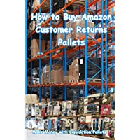 How to Buy Amazon Customer Returns Pallets: Make Money with Liquidation Pallets from Amazon