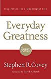 Everyday Greatness: Inspiration for a Meaningful Life