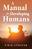 A Manual for Developing Humans (English Edition)