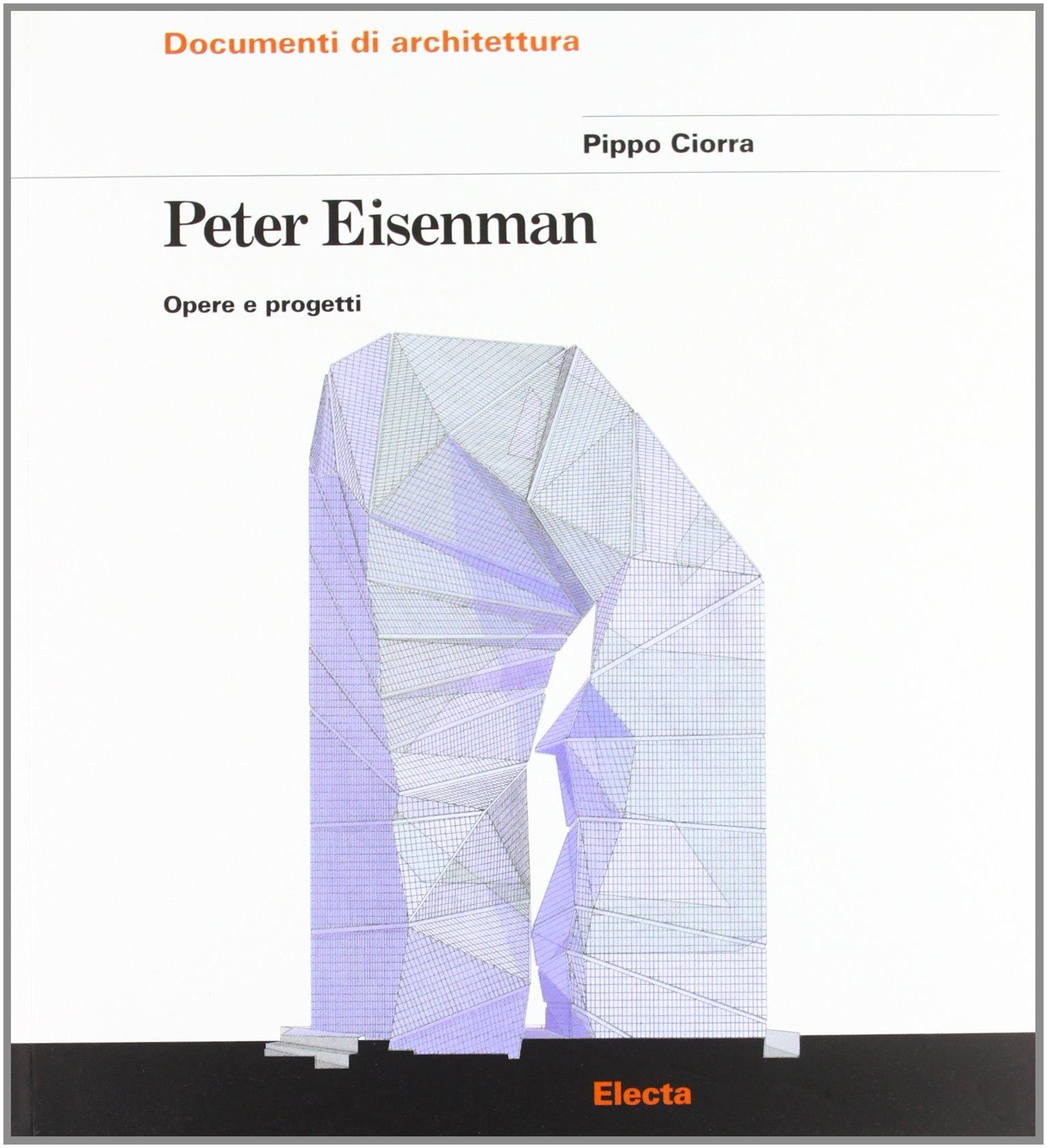 Peter Eisenman. Opere e progetti. Ediz. illustrata Copertina flessibile – 1 gen 1997 P. Ciorra Mondadori Electa 8843539949 r1-hif-lgqaeonsxzzwtggs