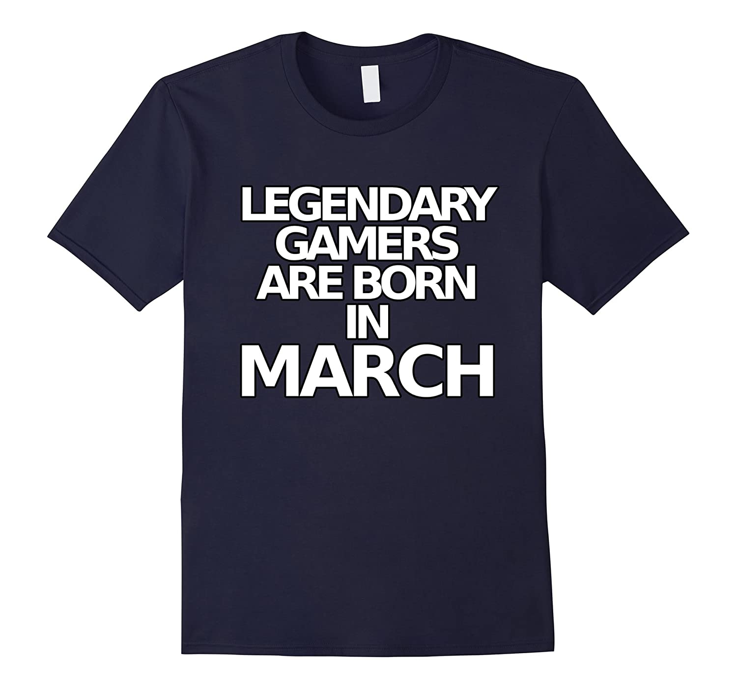 01316e16 Funny Video Game T Shirts Legendary Gamers March Bday Tee-BN – Banazatee