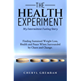 The Health Experiment: My Intermittent Fasting Story