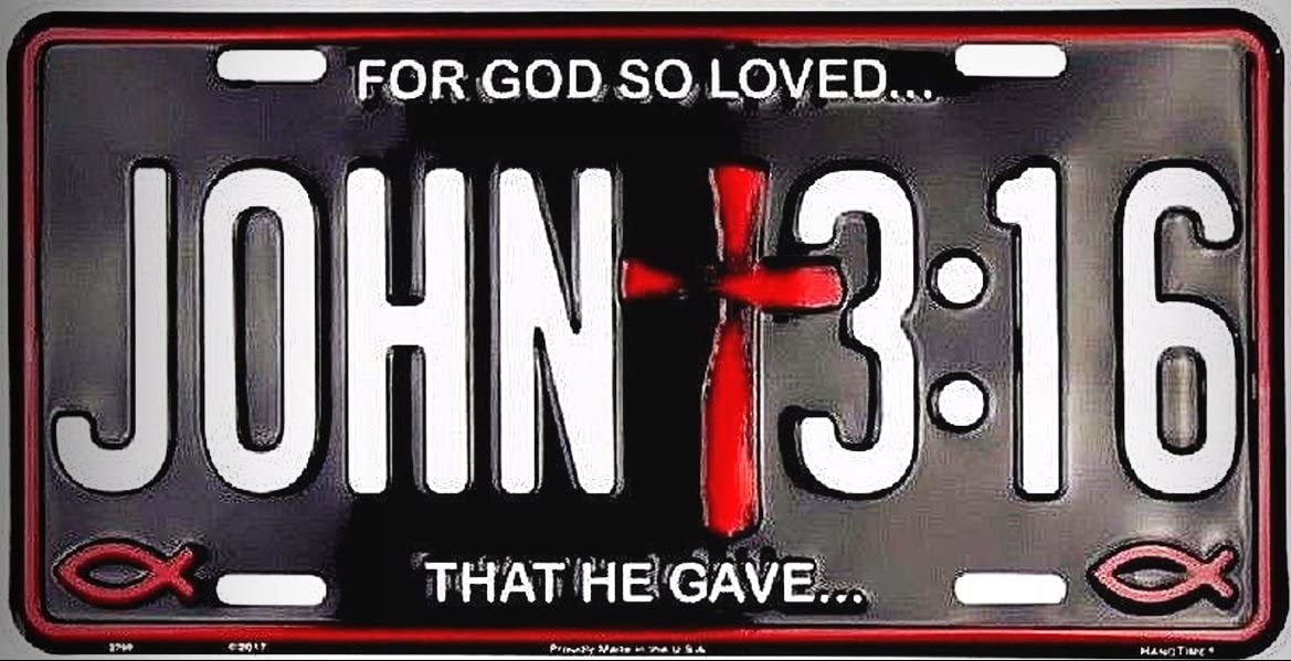 JOHN 3:16 FOR GOD SO LOVED Embossed Religious Metal Novelty License Plate Tag for Home//Man Cave Decor by PrettyMerchant