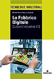 La Fabbrica Digitale: Guida all'industria 4.0
