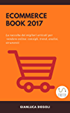 Ecommerce book 2017 (Italian Edition)