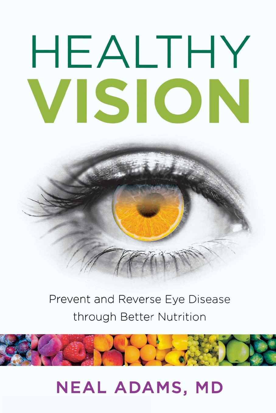 Healthy Vision  Prevent and Reverse Eye Disease through Better ... 3a68ccaaa5a5