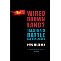 Wired Brown Land? Telstra's Battle for Broadband