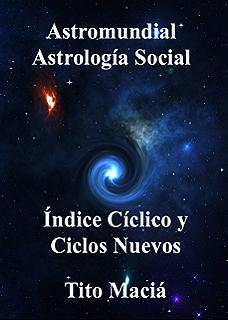 INDICE CICLICO Y CICLOS NUEVOS: Astromundial (Spanish Edition)