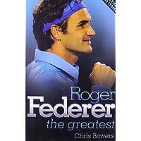 Roger Federer - the Greatest