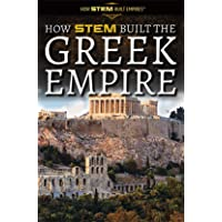 How STEM Built the Greek Empire (How STEM Built Empires)