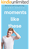 Moments Like These: A Novella (The Moments Series Book 3)