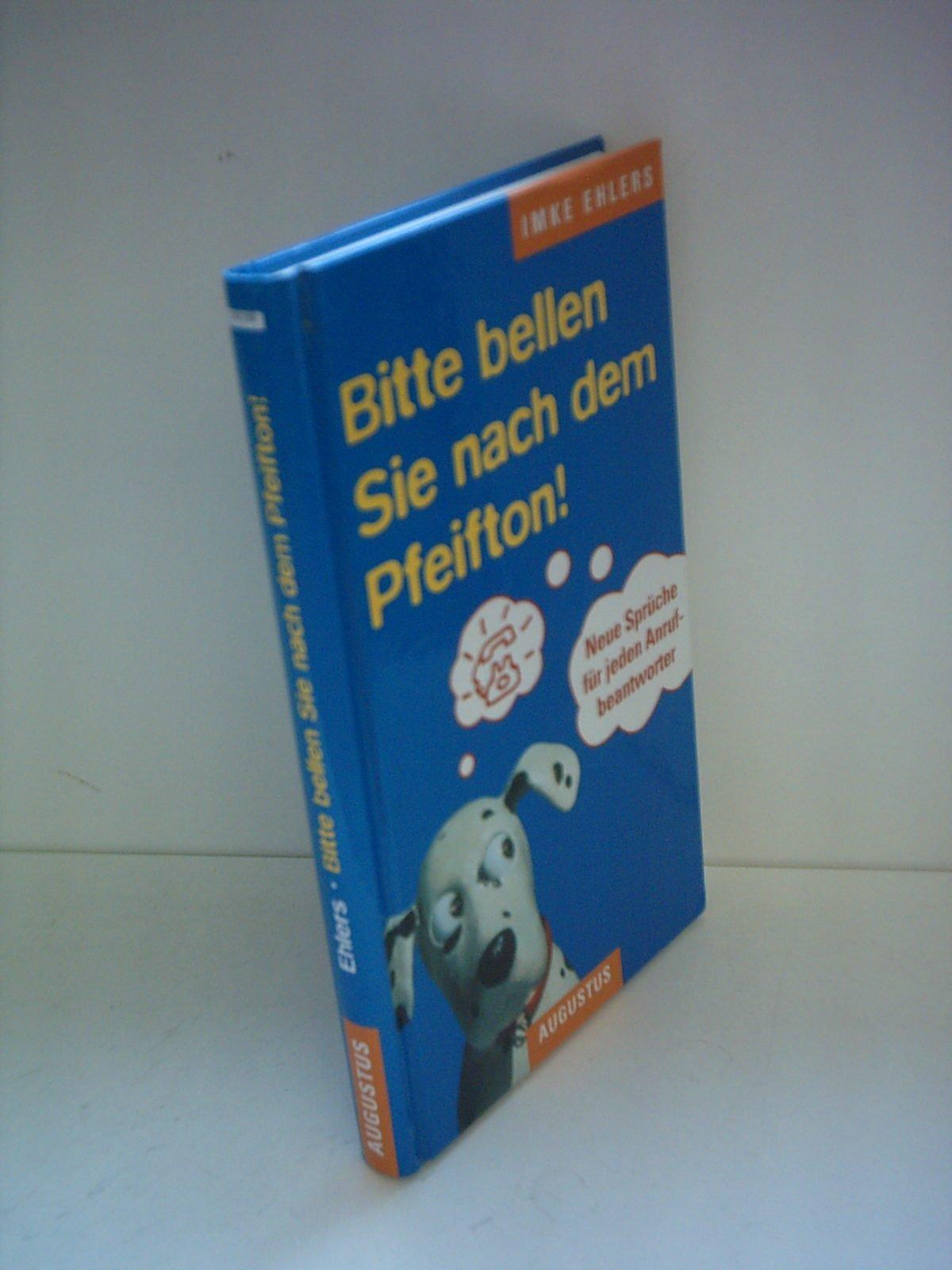 Bitte Bellen Sie Nach Dem Pfeifton! Neue Sprüche Für Jeden Anrufbeantworter.:  IMKE. EHLERS: Amazon.com: Books