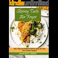 Skinnytaste Air Fryer: 150+ Easy and Delicious Skinnytaste Air Fryer Slow Cooker Recipes