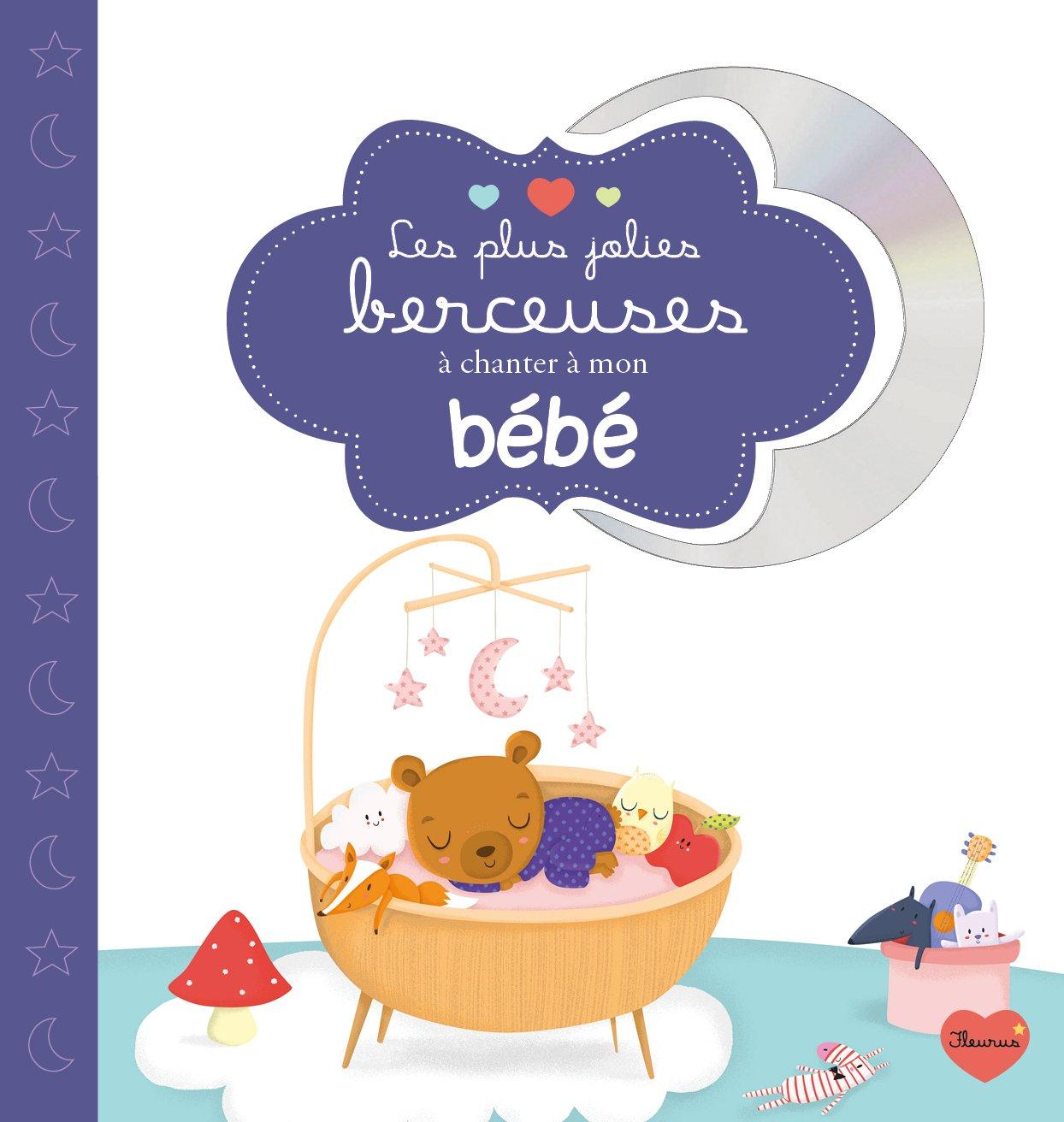 Les plus jolies berceuses pour les bébés (+CD)