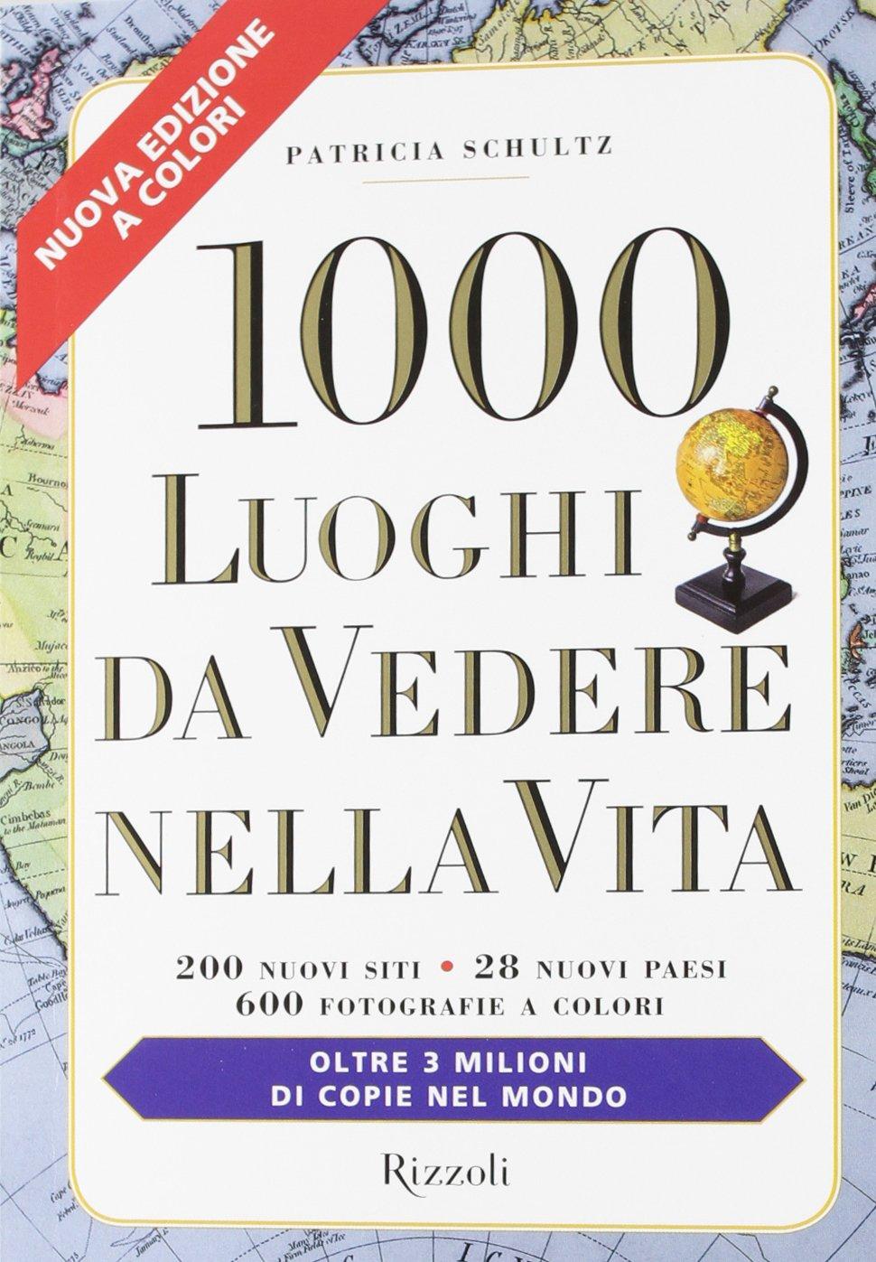 Amazonit 1000 Luoghi Da Vedere Nella Vita Patricia Schultz Libri