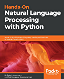 Hands-On Natural Language Processing with Python: A practical guide to applying deep learning architectures to your NLP applications
