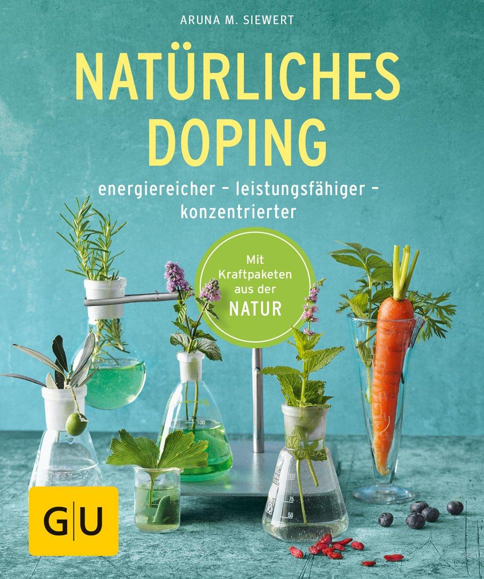 Natürliches Doping  Energiereicher   Leistungsfähiger   Konzentrierter  GU Ratgeber Gesundheit