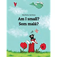 Am I small? Som malá?: Children's Picture Book English-Slovak (Bilingual Edition)